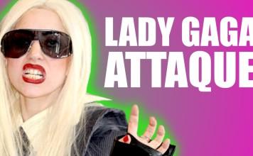 Lady gaga attaque