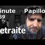 Minute Papillon #59 Battre en Retraite