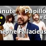 Minute Papillon #60 La théorie fallacieuse (feat les prophètes)