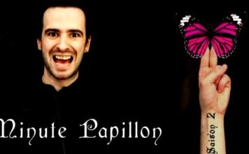 Minute Papillon - La Quenelle