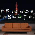 Friends Rebooted