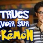 chris-5-trucs-a-savoir-sur-pokemon_x240-g2s