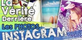 La vérité derrière les photos Instagram