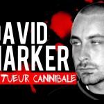 David Harker Le Tueur Cannibale