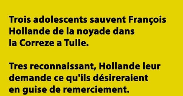 Blague Drole Trois Adolescents Sauvent Le President Hollande De La Noyade Breakforbuzz