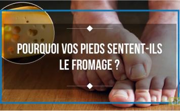 Pourquoi vos pieds sentent-ils le fromage