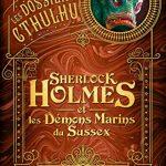 Les Dossiers Cthulhu Sherlock Holmes