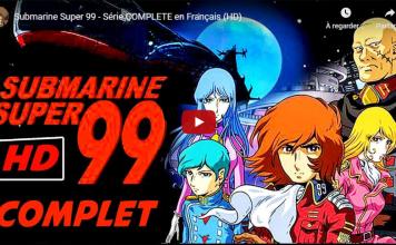 Submarine Super 99 - Série COMPLÈTE en VF