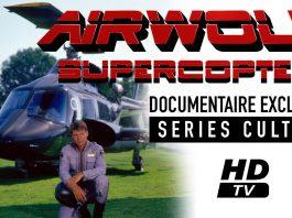 Supercopter (Airwolf) - Documentaire sur les coulisses de la série.